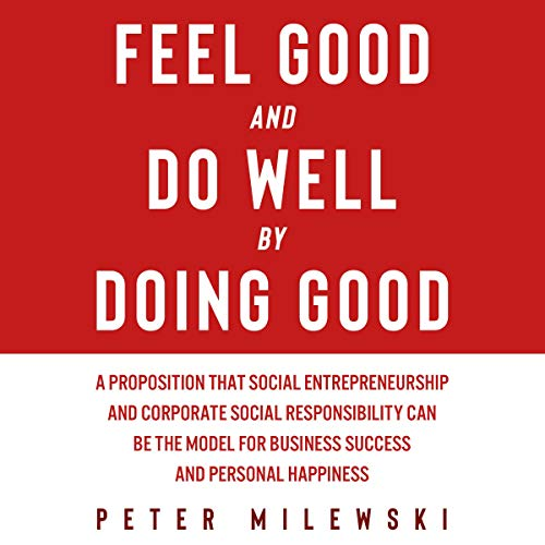 Feel Good and Do Well by Doing Good cover art