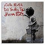 Druck auf leinwand Banksy Graffiti - Bild Dream Big Farbe !