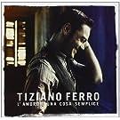 L'amore E Una Cosa Semplice by Tiziano Ferro (2012-04-02)