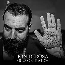 Black Halo by Jon Derosa (2015-08-03)