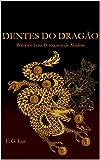 Dentes do Dragão: Primeiro livro: O réquiem de Akáikos