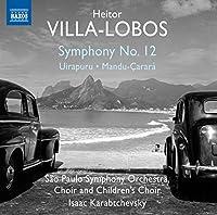 Villa-Lobos:Symphony 12 [Sao Paulo Symphony Orchestra, Choir and Childrens Choir , Isaac Karabtchevsky] [NAXOS: 8573451] by Choir and Childrens Choir Sao Paulo Symphony Orchestra