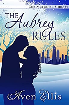 The Aubrey Rules (Chicago on Ice Series Book 1) by [Aven Ellis]