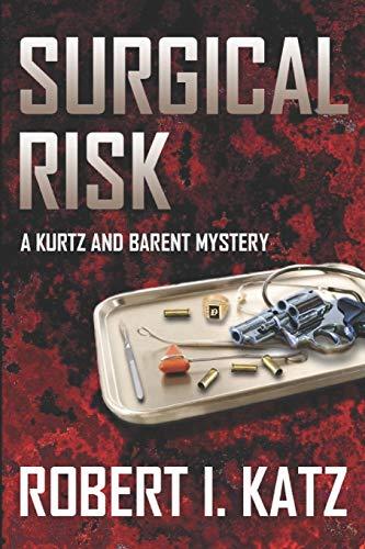 Surgical Risk: A Kurtz and Barent Mystery (Kurtz and Barent Mysteries)