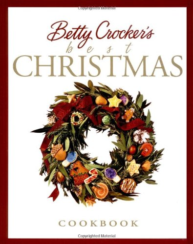 Betty Crocker's Best Christmas Cookbook