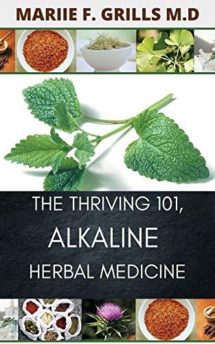 THE THRIVING 101, ALKALINE HERBAL MEDICINE (English Edition)