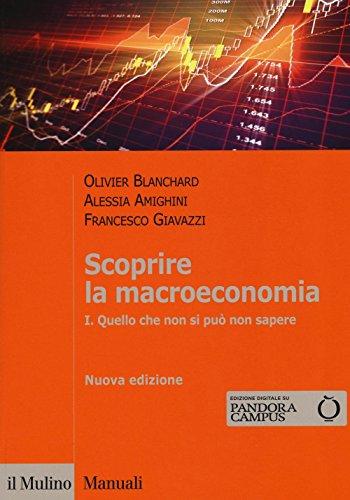 Scoprire la macroeconomia. Con aggiornamento online. Quello che non si può non sapere (Vol. 1)