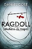 Ragdoll (Muñeco de trapo) (Novela de intriga)...