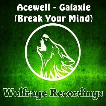 Galaxie (Break Your Mind)