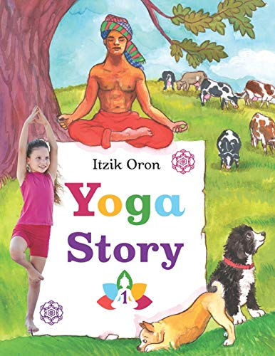 Yoga Story: Fun and inspiring stories to help kids learn and practice Yoga