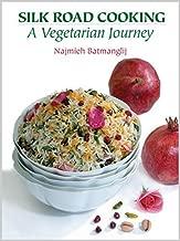 Silk Road Cooking: A Vegetarian Journey by Najmieh Batmanglij (2008-11-05)