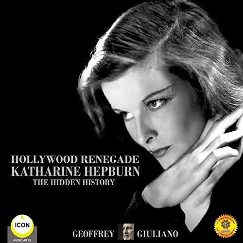 Hollywood Renagade: Katharine Hepburn audiobook cover art