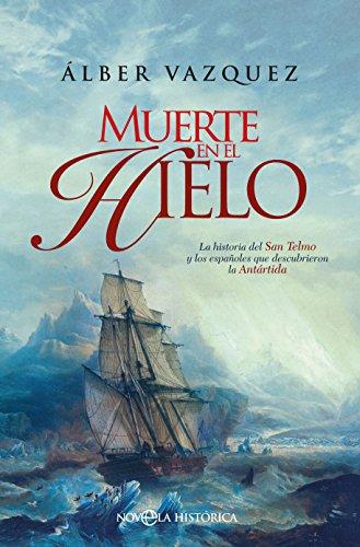 Muerte en el hielo (Novela histórica) eBook: Vázquez, Álber ...