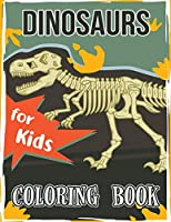 Dinosaur Coloring Book for Kids: Great Gift for Boys & Girls, All Ages