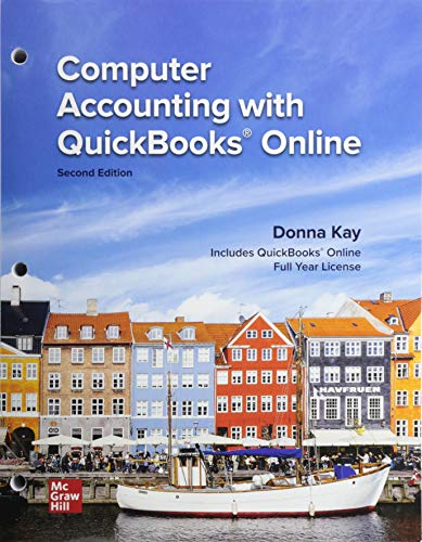 Compare Textbook Prices for Loose Leaf for Computer Accounting with QuickBooks Online 2 Edition ISBN 9781264108138 by Kay, Donna