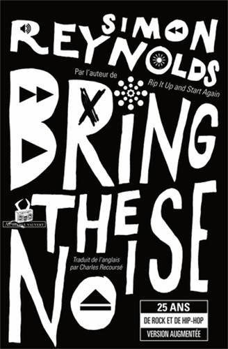 Bring the Noise : 25 ans de rock et de hip-hop