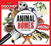 Australian Geographic Discover: Animals Homes (DISCOVER AUSTRALIAN GEOGRAPHIC)