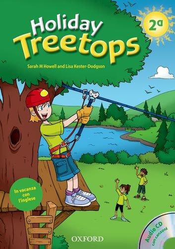 Holiday Treetops. Student's book. Per la 2ª classe elementare.