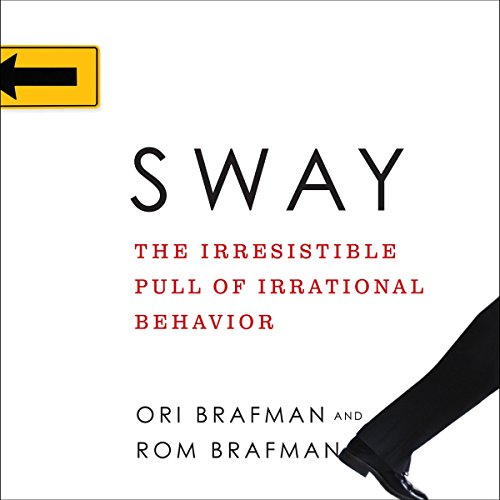 Sway Audiobook By Rom Brafman,                                                                                        Ori Brafman cover art