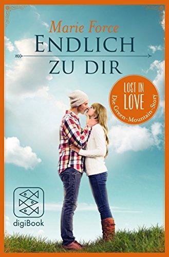 Endlich zu dir (Lost in Love Die Green-Mountain-Serie. Stories 1)