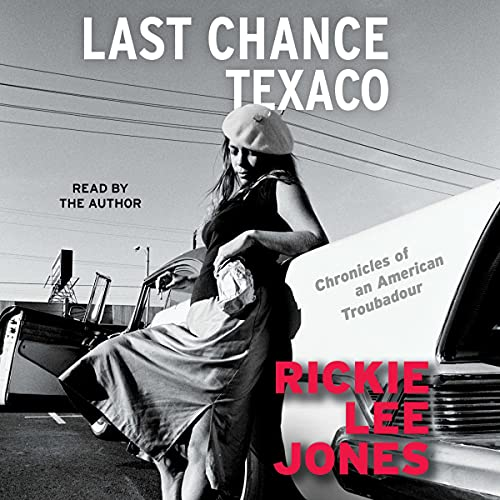 Last Chance Texaco: Chronicles of an American Troubadour