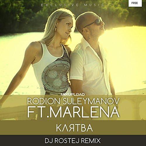 Rodion Suleymanov, Marlena & DJ Rostej