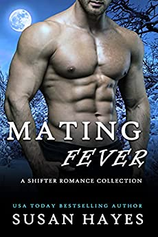Mating Fever: A Shifter Romance Collection by [Susan Hayes]