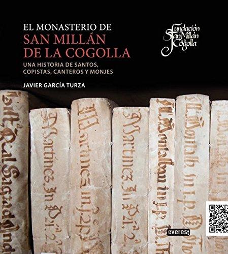 El monasterio de San Millán de la Cogolla: Una historia de santos, copistas, canteros y monjes