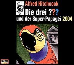 Die drei Fragezeichen und der Super-Papagei 2004