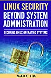 Linux Security  Beyond System Administration: Securing Linux Operating Systems