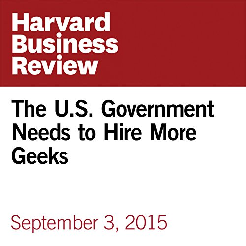 The U.S. Government Needs to Hire More Geeks copertina