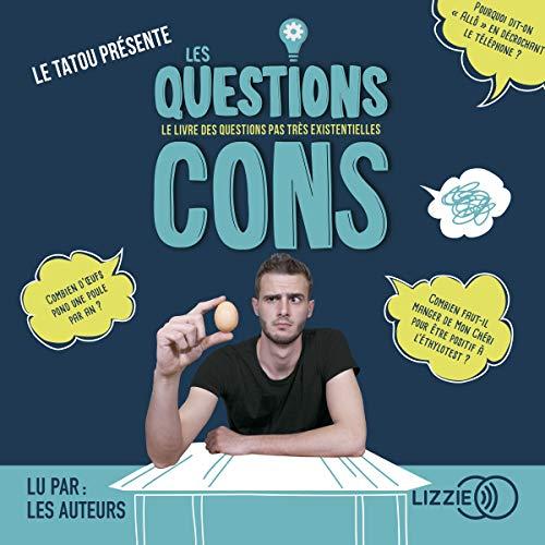 Les questions cons                   De :                                                                                                                                 Hugo                               Lu par :                                                                                                                                 Hugo                      Durée : 2 h et 39 min     30 notations     Global 4,0
