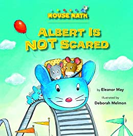 Albert Is NOT Scared: Direction Words (Mouse Math ®) by [Eleanor May, Deborah Melmon]