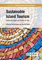 Sustainable Island Tourism: Competitiveness and Quality of Life (CABI Series in Tourism Management Research)