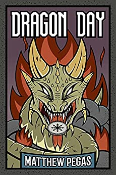 Dragon Day (English Edition) por [Matthew Pegas]