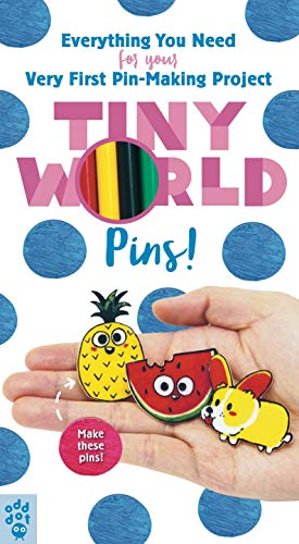 Tiny World: Pins! - Kit: Everything You Need for Your Very First Pin-Making Project