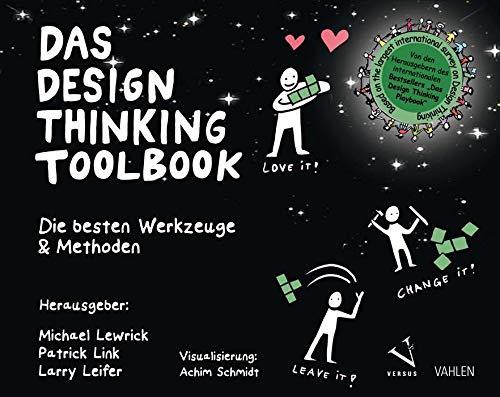 Das Design Thinking Toolbook: Die besten Werkzeuge & Methoden