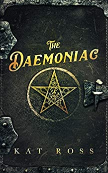 The Daemoniac (Gaslamp Gothic Book 1) by [Kat Ross]