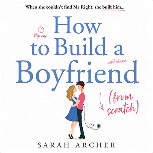 How to Build a Boyfriend from Scratch cover art
