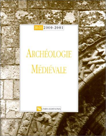 Archéologie médiévale, numéros 30/31 - 2000/2001
