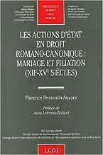 Les actions d'état en droit romano-canonique : mariage et filiation (XIIe-XVe siècles)