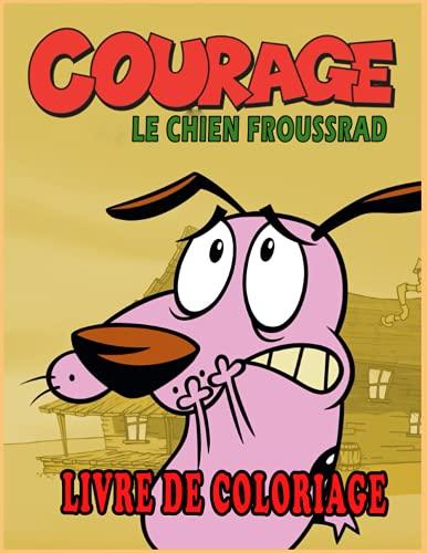 Courage Le Chien Froussard Livre de Coloriage: Pour Enfants et Adultes | 50 Illustrations à colorier | Cadeau idéal pour les filles et garçons tout âge