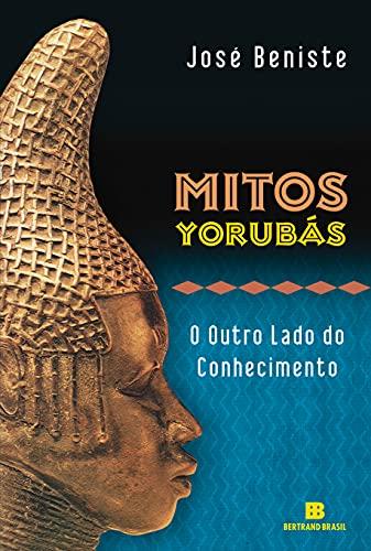 Mitos Yorubás: O outro lado do conhecimento