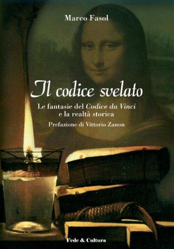 Il Codice svelato: Le fantasie del Codice da Vinci e la realtà storica (Collana Saggistica Vol. 1)