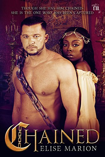 Chained: A Fantasy Medieval Romance (Chained Trilogy Book 1)
