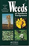 Weeds of Southern Turfgrasses (Golf Courses, Lawns, Roadsides, Recreational Areas, Commercial Sod)