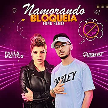 Namorando Bloqueia (Funk Remix)