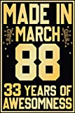 MADE IN march 88 33 years of awesomness: 33rd birthday gift idea / funny personolized journal notebook for those those who is born in 1988 during ... awesome mom dad wife husband sister brother …