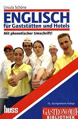 Englisch für Gaststätten und Hotels: Lehrbuch mit Fachwortverzeichnis Englisch-Deutsch/Deutsch-Englisch: Lehrbuch mit Fachwortverzeichnis. ... phonetischen Umschrift. Mit 600 Fachwörtern