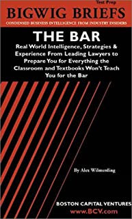 The Bar: Real World Intelligence, Strategies & Experience from Industry Expert to Pryou for Everything the Classroom and T...